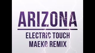 A R I Z O N A - Electric Touch (Maeko Remix)
