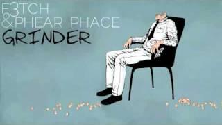 F3tch & Phear Phace- Grinder