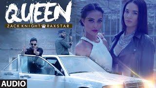Queen FULL AUDIO Song | Zack Knight | Raxstar | T-Series