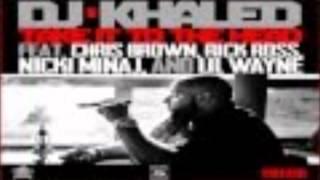 DJ Khaled ft. Chris Brown, Rick Ross, Nicki Minaj & Lil Wayne - Take It To The Head