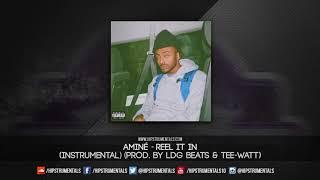 Aminé - Reel It In [Instrumental] (Prod. By LDG Beats & Tee-WaTT) + DL via @Hipstrumentals