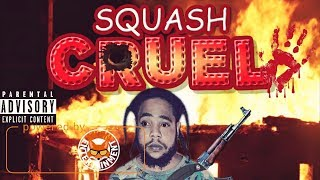 Squash - Cruel [Silent Soul Riddim] September 2017