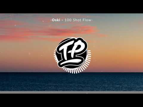 Oski - 100 Shot Flow