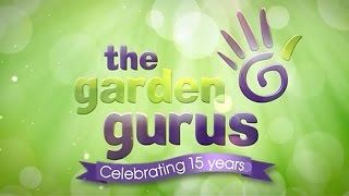 The Garden Gurus - Celebrating 15 Years - Episode 9