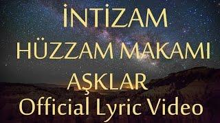 İntizam - Hüzzam Makamı Aşklar (Official Lyric Video) #yeniçağ