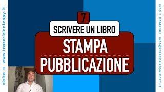 Come scrivere un libro | STEP 7: Stampa e pubblicazione