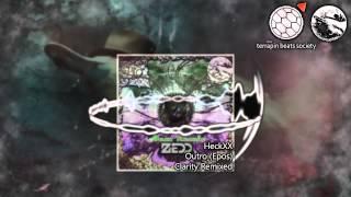 Zedd - Epos (HeckXX Outro Edit)