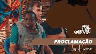 "Luiz Hermínio | Missão África  ""Proclamação"""