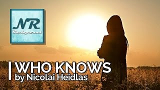 ✰ NO COPYRIGHT MUSIC ✰ Who Knows - Nicolai Heidlas ✰ NR Background