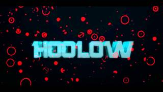 Intro Hoolow by : Hoolow (amo essa particula s2)