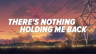 Shawn Mendes ‒ There's Nothing Holding Me Back (Lyrics / Lyric Video)