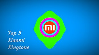 Top 5 xiaomi ringtone collection ( link in the discreption)