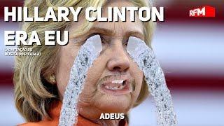 Hillary Clinton - Era Eu ( letra de Rodrigo Gomes, musica dos D.A.M.A.)
