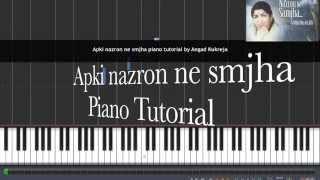 Aapki Nazron Ne Smjha Piano Tutorial By Angad Kukreja