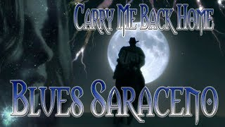 Blues Saraceno - Carry Me Back Home.