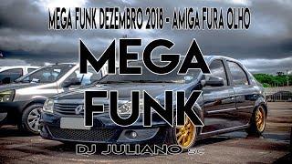 MEGA FUNK DEZEMBRO 2018 - AMIGA FURA OLHO - DJ JULIANO SC
