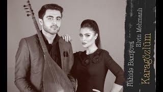 Rahide Baxisova feat Elvin Mehmanli Karagözlüm