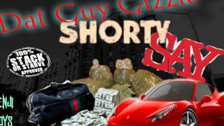 "Dat Guy Gizzle ""Shorty Say"" (Prod. By MimsBeatz)"