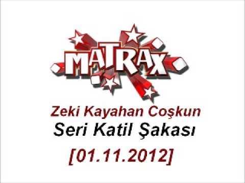 Efsane Seri Katil Şakası-Matrax [01.11.2012]