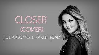 """Closer"" -  Júlia Gomes e Karen Jonz"