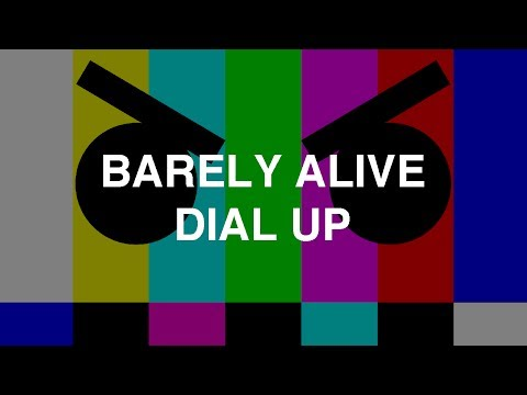 barely-alive-dial-up-barely-alive