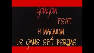 Maitre Gomgom Feat H Magnum  - Le Game Est Perimé