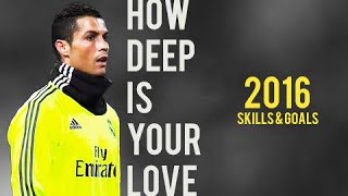 Cristiano Ronaldo - How Deep Is Your Love | Skills & Goals | 2017