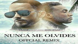 Nunca Me Olvides (Remix) - Yandel Ft. Don Omar