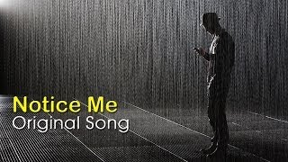Notice Me - Original Song (Lyric Video)