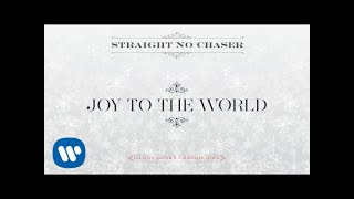 Straight No Chaser - Joy To The World[Official Audio]