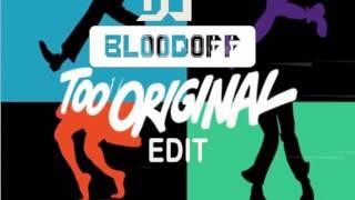 Major Lazer Feat. Elliphant Jovi Rockwell - Too Original (BLOODOFF EDIT)