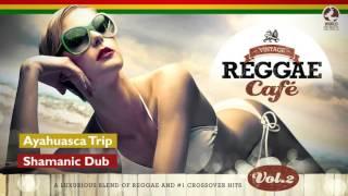 Ayahuasca Trip - Vintage Reggae Café 2