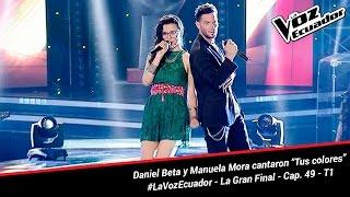 """Daniel Beta y Manuela Mora cantaron """"Tus colores"""" - La Voz Ecuador - La Final - Cap. 49 - T1"""