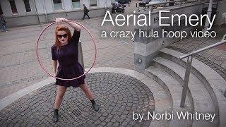 Aerial Emery - a crazy hula hoop film