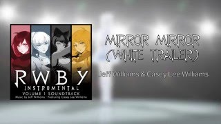Mirror Mirror (White Trailer) - Official Instrumental - RWBY
