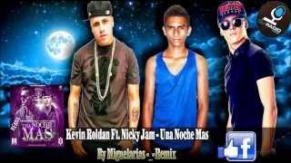 Kevin Roldan Ft  Nicky Jam   Una Noche Mas Miguelarias Remix