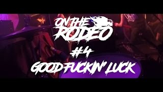 On The Rodeo #4 GOOD FUCKIN' LUCK-Live at Cassiopeia Berlin-2016