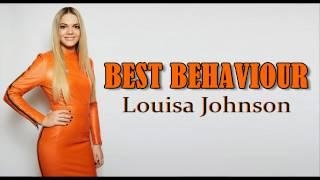 BEST BEHAVIOUR - Lousia Johnson LYRICS VIDEO
