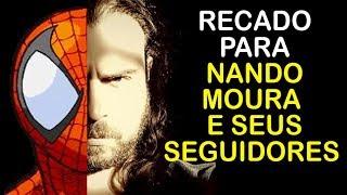 RECADO PARA NANDO MOURA E SEUS SEGUIDORES!