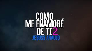 Como me enamoré de ti 2😍 Jessie Araujo   Rap Romántico 2017♥