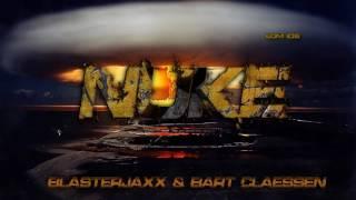 Blasterjaxx & Bart Claessen - NUKE