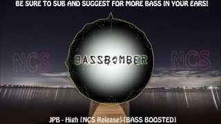 JPB- High [NCS Release]-[BASS BOOSTED]