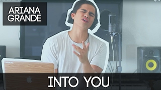 Into You by Ariana Grande | Alex Aiono Cover
