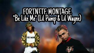 "Fortnite Montage - ""Be Like Me"" (Lil Pump & Lil Wayne) #ValueRC"