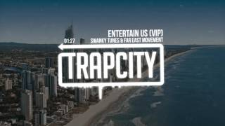 Swanky Tunes & Far East Movement - Entertain Us (VIP)