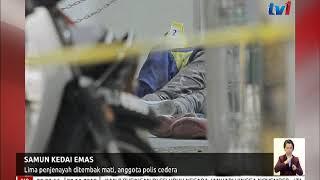 N8 -  SAMUN KEDAI EMAS – LIMA PENJENAYAH DITEMBAK MATI, ANGGOTA POLIS CEDERA [20 NOV 2018]