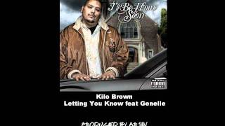 Kilo Brown - Letting You Know feat. Genelle [Produced by ARSIN]