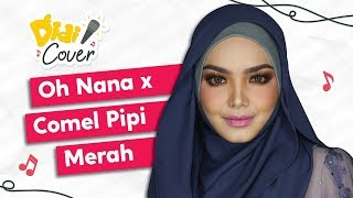 Dato' Sri Siti Nurhaliza   Oh Nana x Comel Pipi Merah #DidiCover (LIVE)