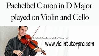 Pachelbel Canon in D Major played on Violin and Cello