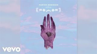 Porter Robinson - Polygon Dust ft. Lemaitre (Audio) ft. Lemaitre
